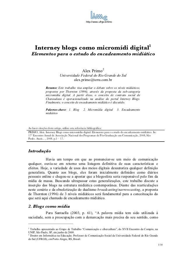http://www.ufrgs.br/limc      Interney blogs como micromídi digital1    Elementos para o estudo do encadeamento midiático ...