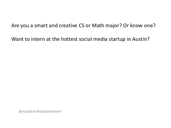 Are you a smart and creative CS or Math major? Or know one?<br />Want to intern at the hottest social media startup in Aus...
