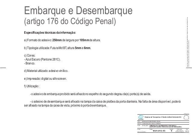 EMBARQUE E DESEMBARQUE PROIBIDOS (ESPECIFICAÇÕES TÉCNICAS DAS INFORMAÇÕES) MANUAL DE IDENTIDADE VISUAL VI.01.013.1/3 DETAL...