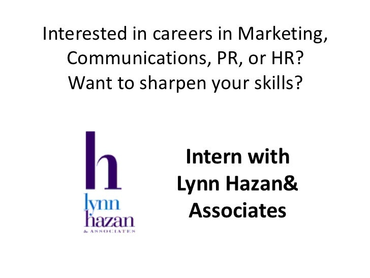 Interested in careers in Marketing,   Communications, PR, or HR?   Want to sharpen your skills?                 Intern wit...