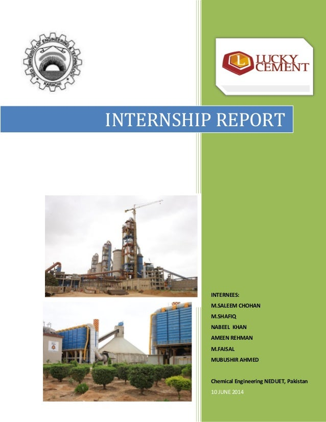 1 INTERNSHIP REPORT INTERNEES: M.SALEEM CHOHAN M.SHAFIQ NABEEL KHAN AMEEN REHMAN M.FAISAL MUBUSHIR AHMED Chemical Engineer...