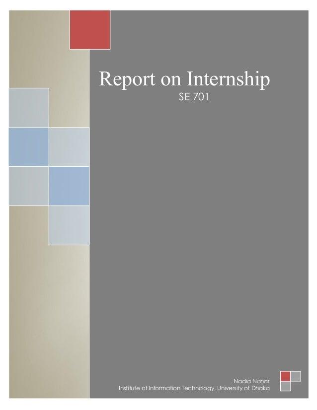 Report on Internship  SE 701  Nadia Nahar  Institute of Information Technology, University of Dhaka