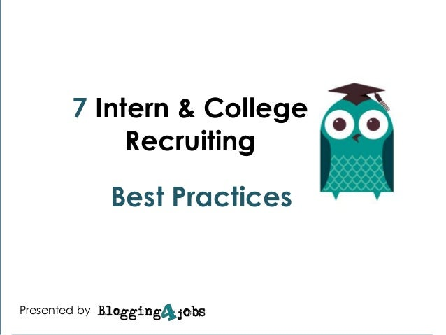 7 Intern & College Recruiting `  Best Practices  Presented by  #hrsolutions #hrsolutions
