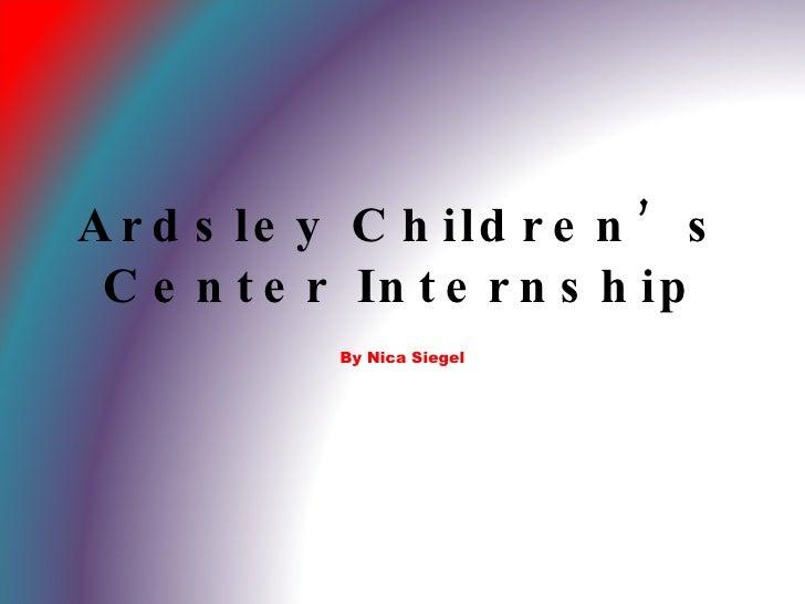 Ardsley Children's Center Internship By Nica Siegel