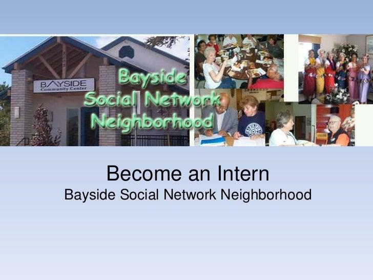 Become an Intern<br />Bayside Social Network Neighborhood<br />