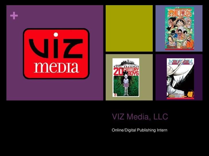 +    VIZ Media, LLC    Online/Digital Publishing Intern