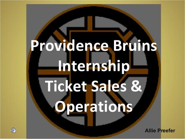 Providence Bruins    Internship  Ticket Sales &   Operations               Allie Preefer