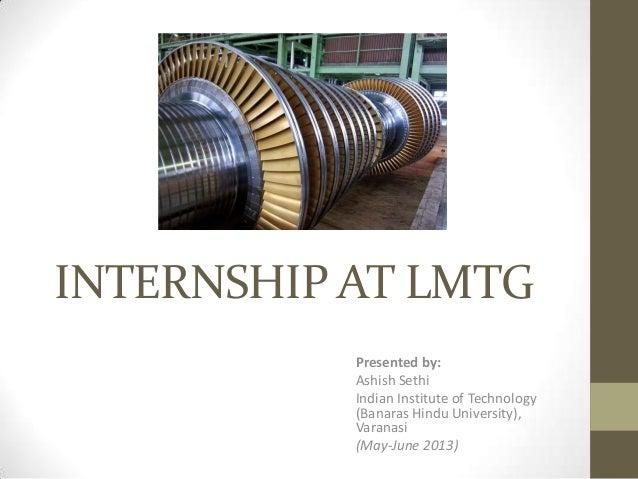 INTERNSHIP AT LMTG Presented by: Ashish Sethi Indian Institute of Technology (Banaras Hindu University), Varanasi (May-Jun...