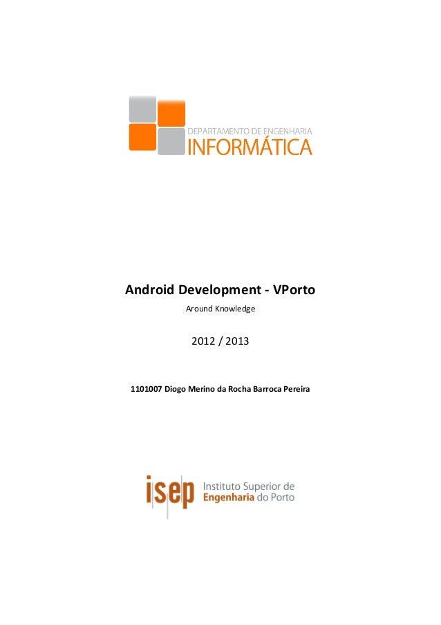 Android  Development  -‐  VPorto     Around  Knowledge      2012  /  2013...