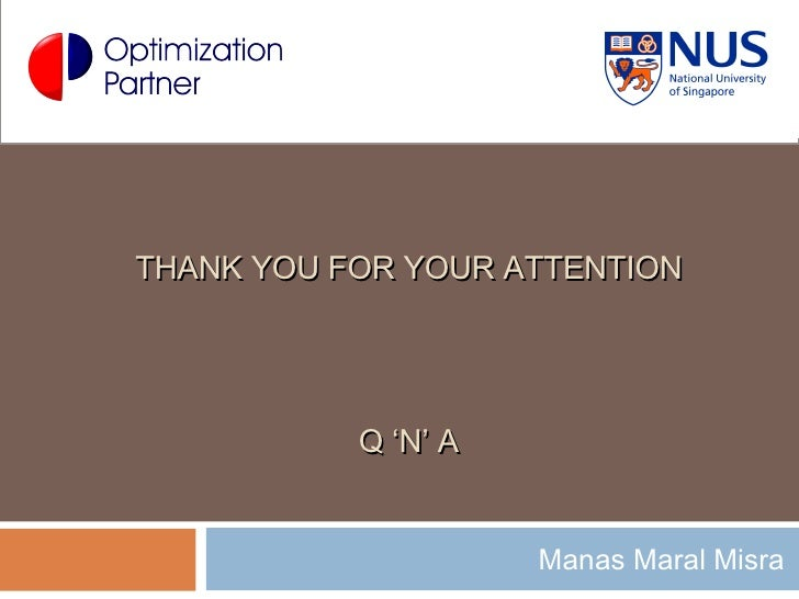 THANK YOU FOR YOUR ATTENTION Q 'N' A Manas Maral Misra