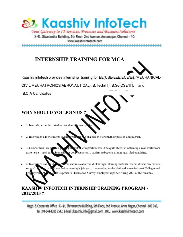 INTERNSHIP TRAINING FOR MCA Kaashiv infotech provides internship training for BE(CSE/EEE/ECE/E&I/MECHANICAL/ CIVIL/MECHATR...