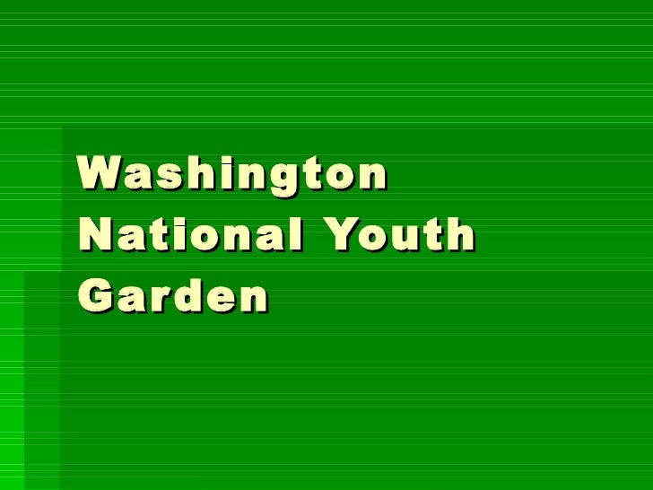 Washington National Youth Garden