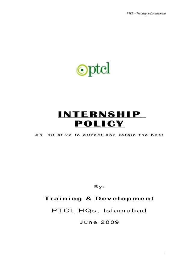 PTCL – Training & Development         INTERNSHIP           POLICYAn   initiative   to   attract   and   retain     the    ...
