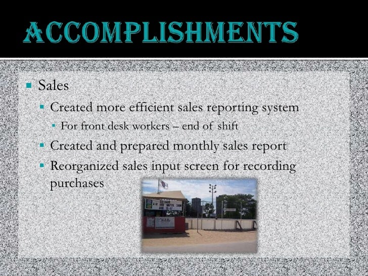 "accomplishment report intern Your work experience isn't all that matters to employers ultimately, they are looking for people who can add value to their organization versus someone who can just ""do the job."