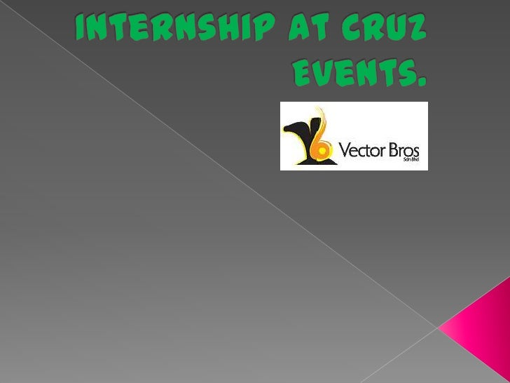 Internship at Cruz Events.<br />