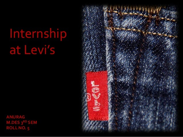 Internship at Levi's ANURAG M.DES 3RD SEM ROLL NO. 5