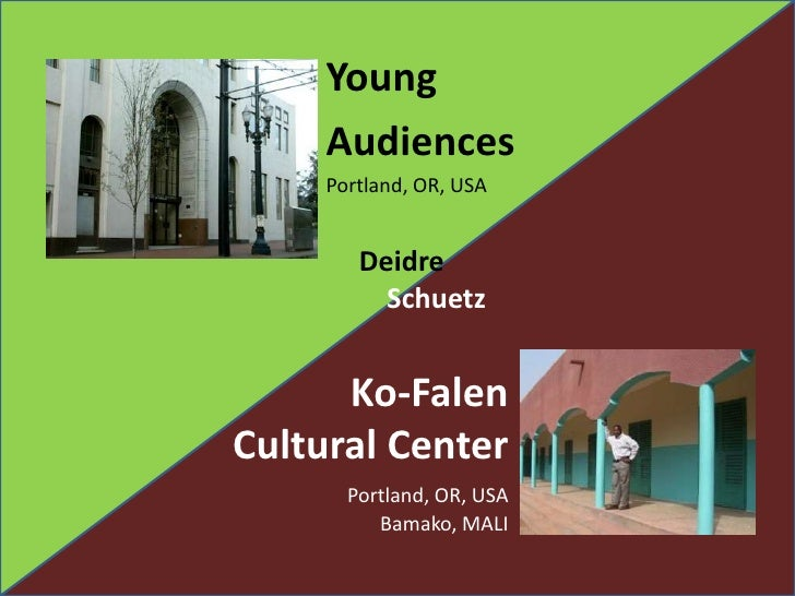 Young <br />Audiences<br />Portland, OR, USA<br />Deidre<br />Schuetz<br />Ko-Falen<br />Cultural Center<br />Portland, OR...