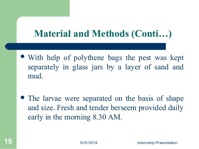 Material and Methods (Conti…)  With help of polythene bags the pest was kept separately in glass jars by a layer of sand ...