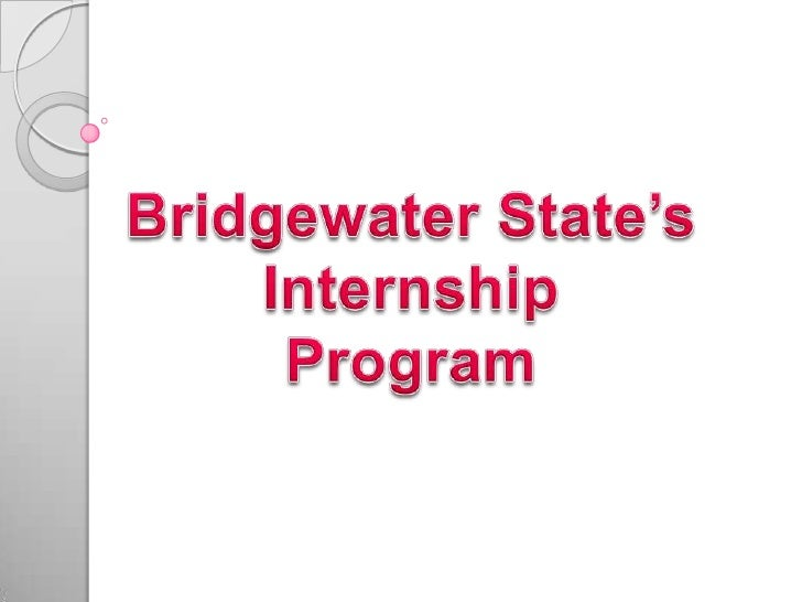 Bridgewater State's <br />Internship<br />Program<br />