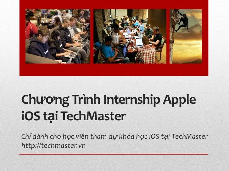 Chƣơng Trình Internship AppleiOS tại TechMasterChỉ dành cho học viên tham dự khóa học iOS tại TechMasterhttp://techmaster.vn