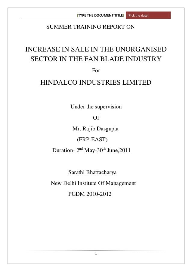 [TYPE THE DOCUMENT TITLE] [Pick the date]     SUMMER TRAINING REPORT ONINCREASE IN SALE IN THE UNORGANISED  SECTOR IN THE ...