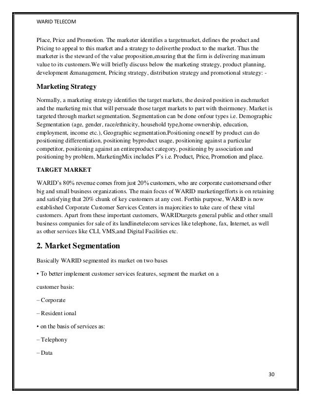 marketing plan warid telecomnmunication The marketing strategy is the most important part of your telecommunications marketing plan, as it shows the actual steps you intend to take it should involve four elements: product, price, place .