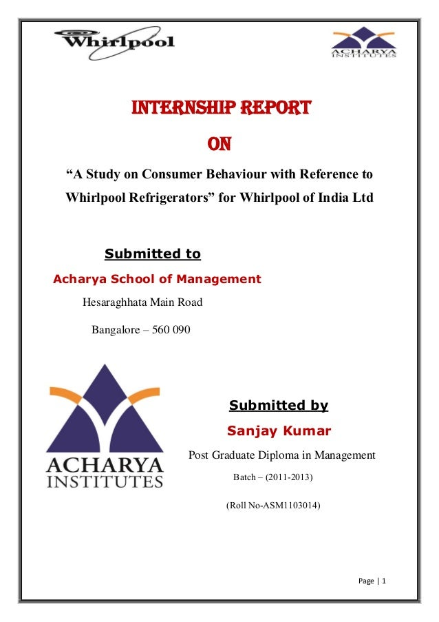 """Internship Report On """"A Study on Consumer Behaviour with Reference to Whirlpool Refrigerators"""" for Whirlpool of India Ltd ..."""
