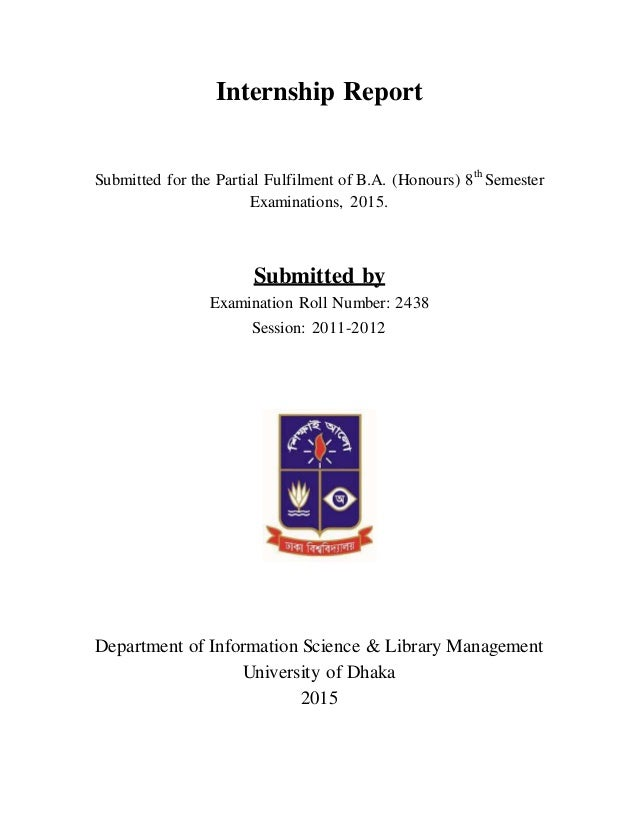 Internship Report Submitted for the Partial Fulfilment of B.A. (Honours) 8th Semester Examinations, 2015. Submitted by Exa...