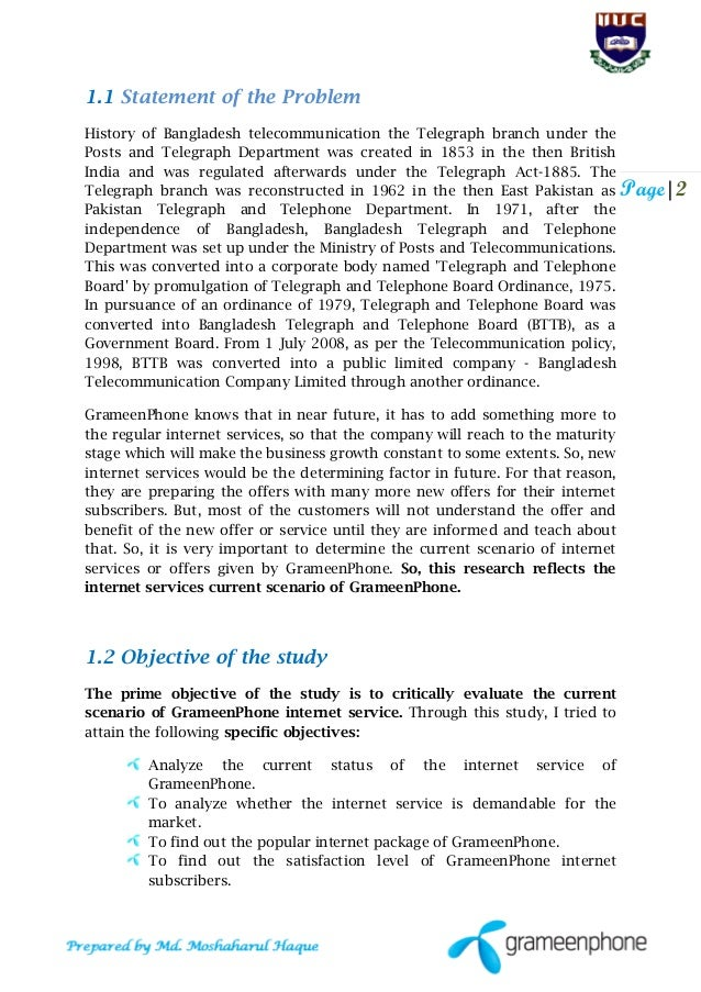internship report of grameenphone Created grameen telecom, in turn, created a for-profit company called grameen phone, found a foreign partner, and put in a bid grameen phone received one of the four licenses grameen phone's total capitalization was us$120,000,000, including around us$50 million from ifc/cdc, and the asian development bank (adb.