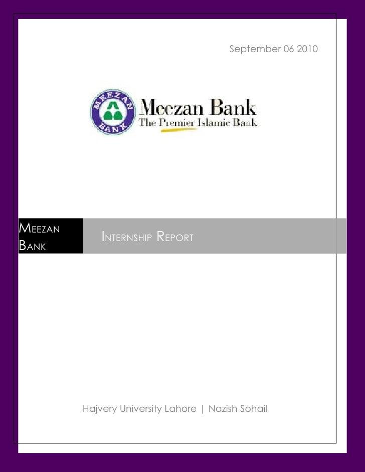 September 06 2010     MEEZAN              INTERNSHIP REPORT BANK              Hajvery University Lahore   Nazish Sohail