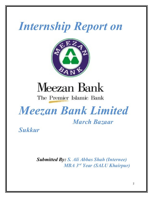 internship report on meezan bank It was a 4-week internship leading to a permanent position at meezan bank head  office based on satisfactory performance.