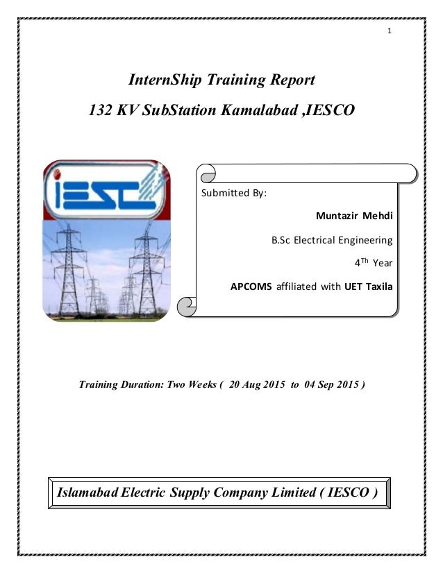 1 InternShip Training Report 132 KV SubStation Kamalabad ,IESCO Training Duration: Two Weeks ( 20 Aug 2015 to 04 Sep 2015 ...