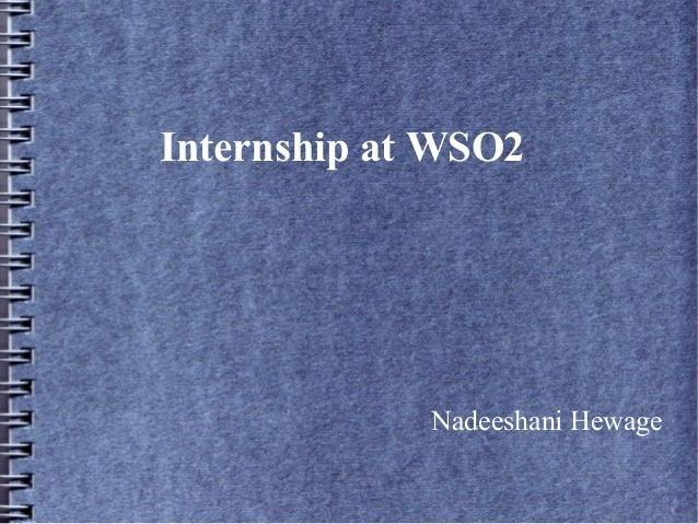 Internship at WSO2             Nadeeshani Hewage