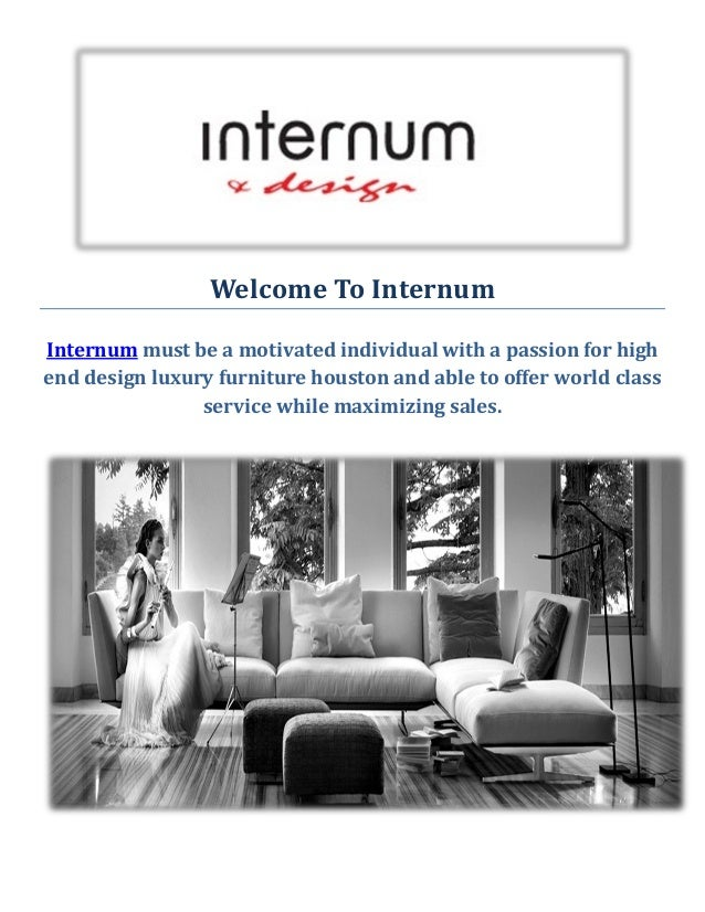 Captivating Welcome To Internum Internum Must Be A Motivated Individual With A Passion  For High End Design Luxury Furniture Houston Internum ...