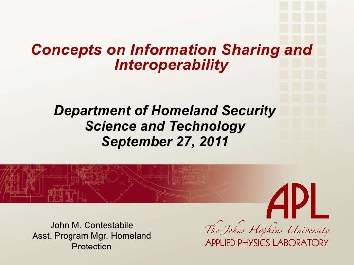 Concepts on Information Sharing and Interoperability Department of Homeland Security Science and Technology September 27, ...