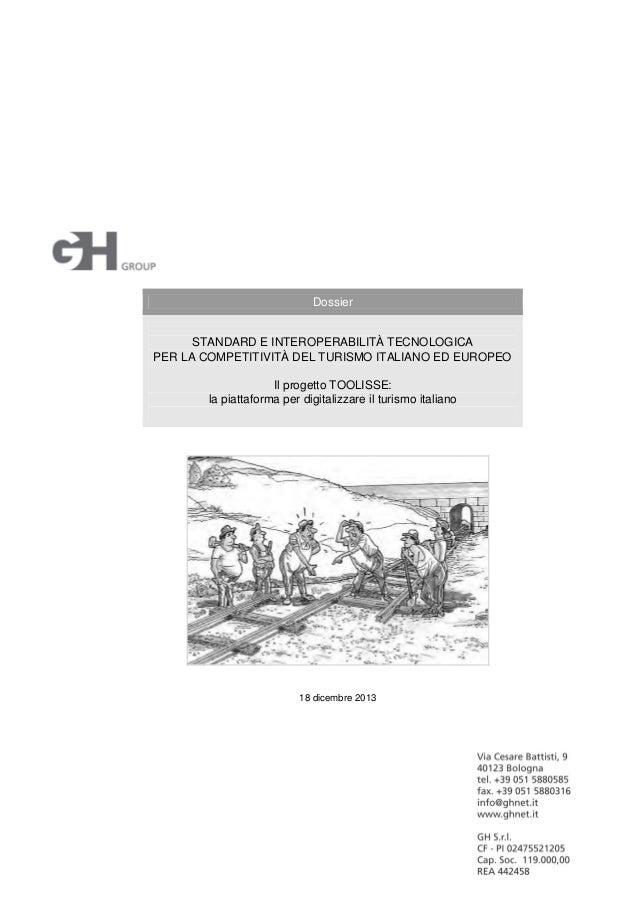 Dossier STANDARD E INTEROPERABILITÀ TECNOLOGICA PER LA COMPETITIVITÀ DEL TURISMO ITALIANO ED EUROPEO Il progetto TOOLISSE:...