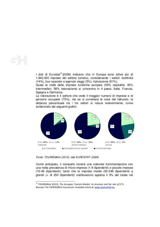 I dati di Eurostat31(2009) indicano che in Europa sono attive più di 1.840.000 imprese del settore turistico, considerando...