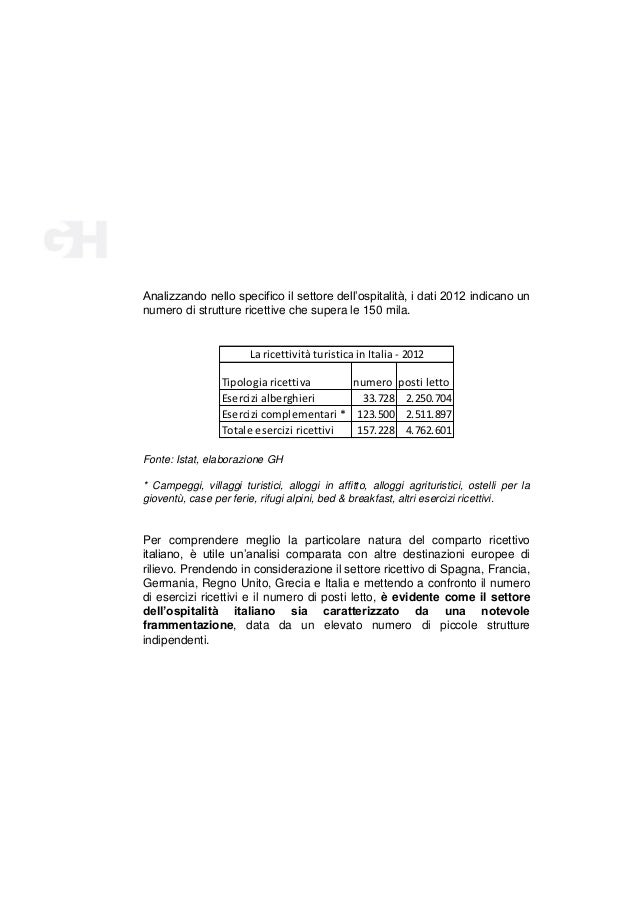 Analizzando nello specifico il settore dell'ospitalità, i dati 2012 indicano un numero di strutture ricettive che supera l...