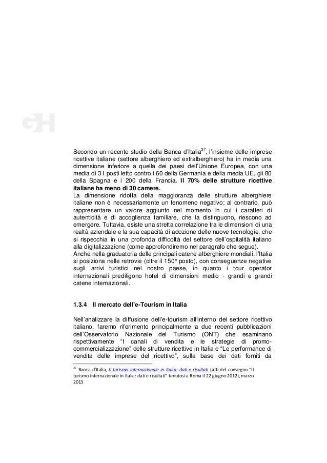 Secondo un recente studio della Banca d'Italia37, l'insieme delle imprese ricettive italiane (settore alberghiero ed extra...