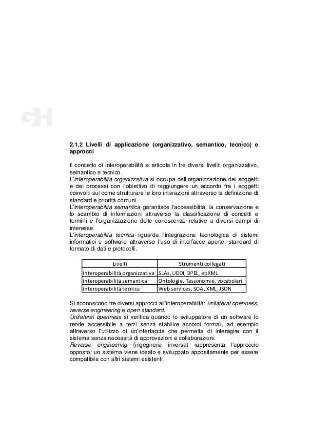 2.1.2 Livelli di applicazione (organizzativo, semantico, tecnico) e approcci Il concetto di interoperabilità si articola i...