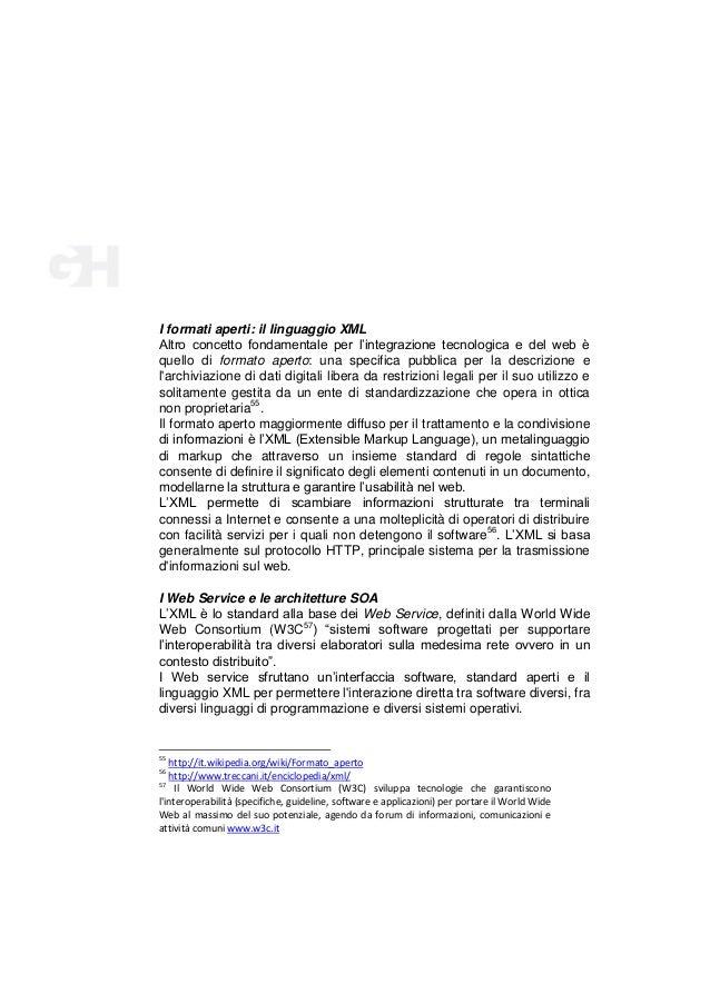 I formati aperti: il linguaggio XML Altro concetto fondamentale per l'integrazione tecnologica e del web è quello di forma...