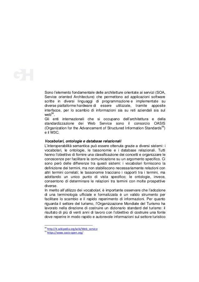 Sono l'elemento fondamentale delle architetture orientate ai servizi (SOA, Service oriented Architecture) che permettono a...