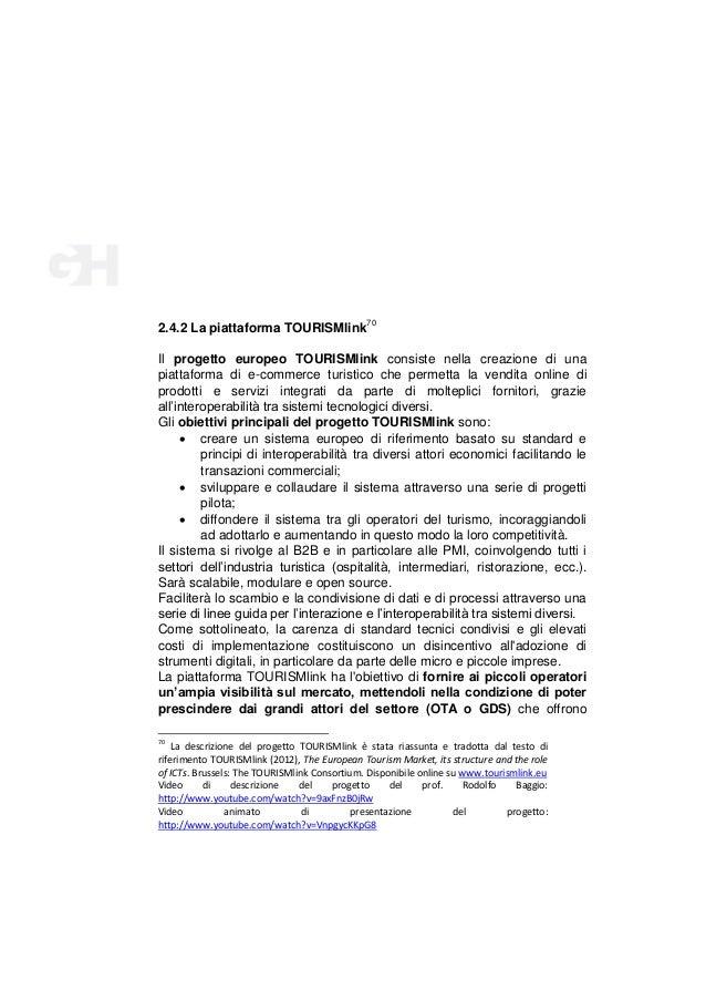 2.4.2 La piattaforma TOURISMlink70 Il progetto europeo TOURISMlink consiste nella creazione di una piattaforma di e-commer...