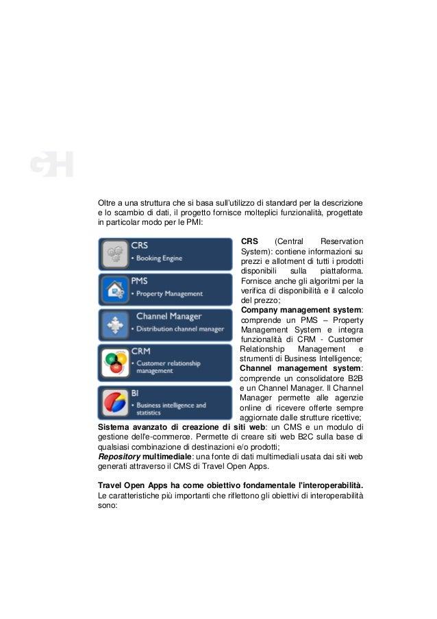 Oltre a una struttura che si basa sull'utilizzo di standard per la descrizione e lo scambio di dati, il progetto fornisce ...