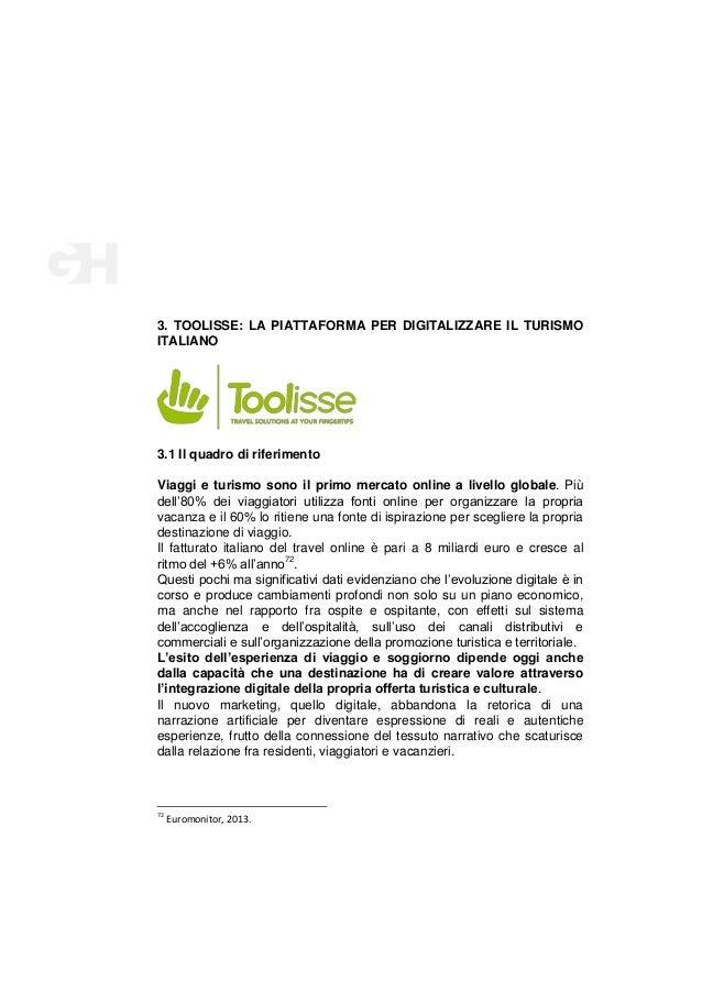 3. TOOLISSE: LA PIATTAFORMA PER DIGITALIZZARE IL TURISMO ITALIANO  3.1 Il quadro di riferimento Viaggi e turismo sono il p...