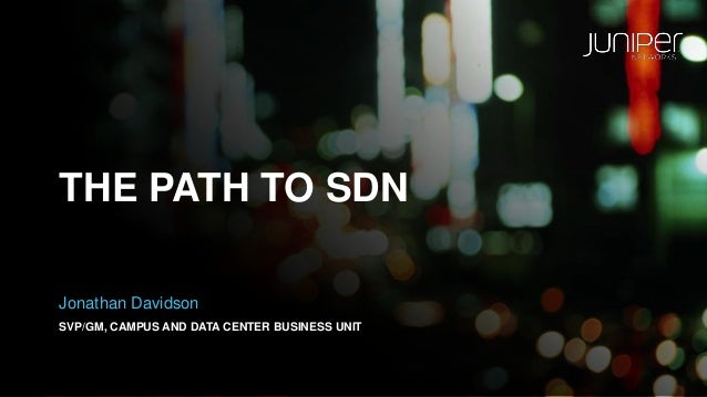 The Path to SDN - How to Ensure a Successful SDN Evolution