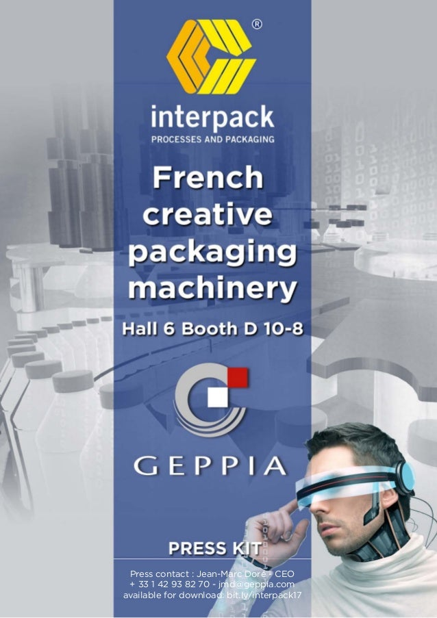 Press contact : Jean-Marc Doré - CEO + 33 1 42 93 82 70 - jmd@geppia.com available for download: bit.ly/interpack17
