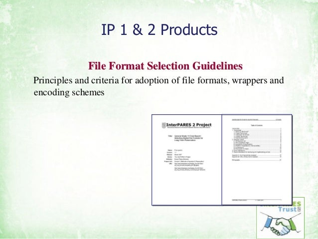 IP 1 & 2 Products File Format Selection GuidelinesFile Format Selection Guidelines Principles and criteria for adoption of...