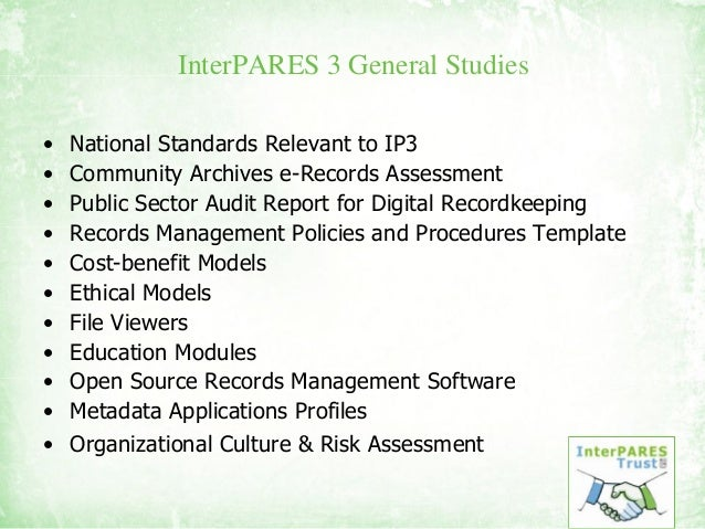 InterPARES 3 General Studies • National Standards Relevant to IP3 • Community Archives e-Records Assessment • Public Secto...