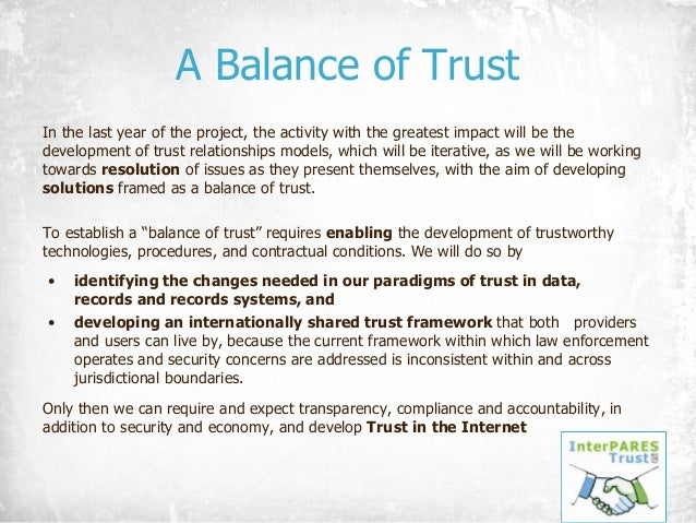 A Balance of Trust In the last year of the project, the activity with the greatest impact will be the development of trust...